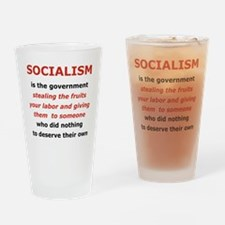 2-SOCIALISM IS THE GOVERNMENT STEAL Drinking Glass