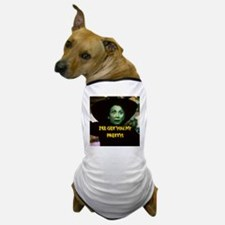 I'LL GET YOU MY PRETTY(button) Dog T-Shirt