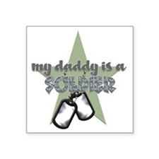 "Daddy is a Soldier Boy Square Sticker 3"" x 3"""
