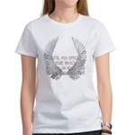 Until You Spread Your Wing's. Women's T-Shirt