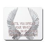 Until You Spread Your Wing's. Mousepad