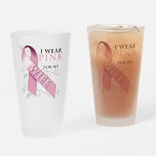 I Wear Pink for my Wife Drinking Glass