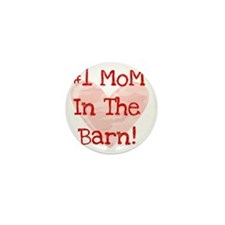 #1 MoM in the Barn Mini Button