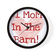 #1 MoM in the Barn Wall Clock