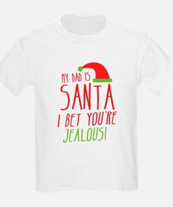 My Dad is Santa I bet youre Jealous T-Shirt