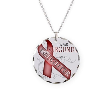 I Wear Burgundy for my Daugh Necklace Circle Charm