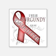 """I Wear Burgundy for my Daug Square Sticker 3"""" x 3"""""""
