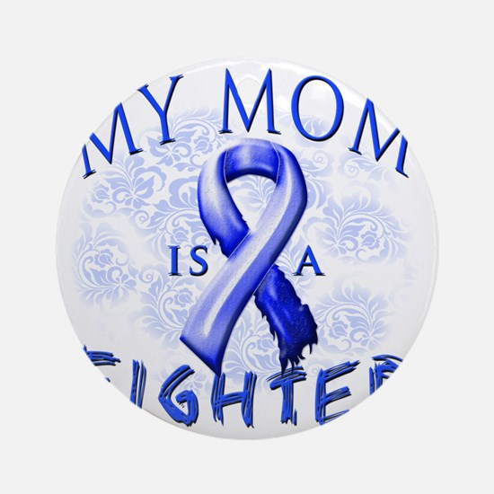 My Mom Is A Fighter Blue Round Ornament