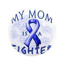 """My Mom Is A Fighter Blue 3.5"""" Button"""
