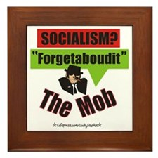 Forgetaboudit-Socialism-The Mob w webs Framed Tile