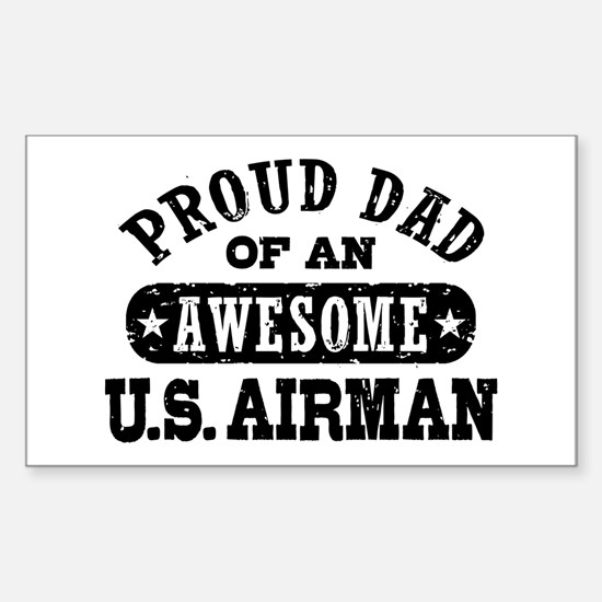 Proud Dad of an Awesome US Airman Decal