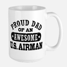 Proud Dad of an Awesome US Airman Large Mug