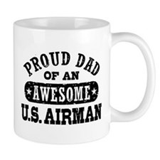 Proud Dad of an Awesome US Airman Mug