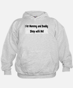 I let mommy and daddy sleep w Hoodie