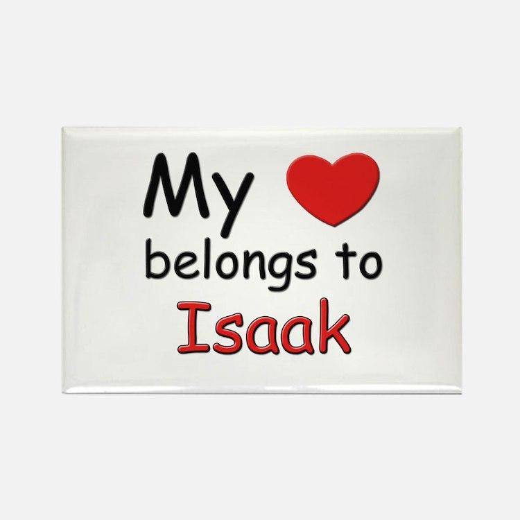 My heart belongs to isaak Rectangle Magnet