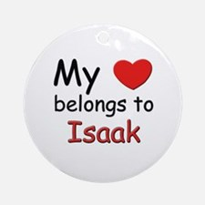 My heart belongs to isaak Ornament (Round)