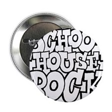 "3-schoolhouserock_BW 2.25"" Button"