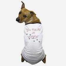 you_had_me_at_woof_pink-whiteT Dog T-Shirt