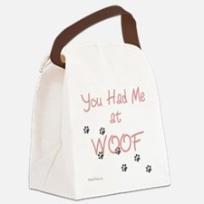 you_had_me_at_woof_pink-whiteT Canvas Lunch Bag