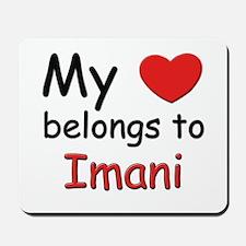 My heart belongs to imani Mousepad