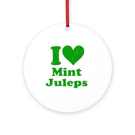 I Heart Mint Juleps distressed (2) Round Ornament
