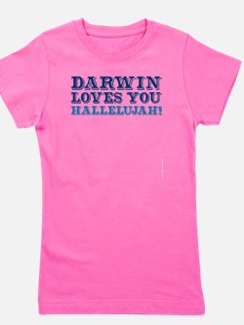 Darwin Loves You Hallelujah atheist shi Girl's Tee