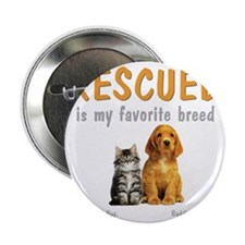 """rescued_is_my_favorite_breed_3-trans 2.25"""" Button"""