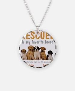 rescued_is_my_favorite_breed Necklace