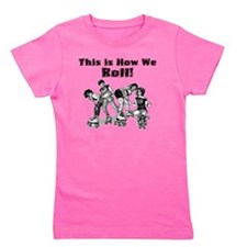 how we roll.gif Girl's Tee