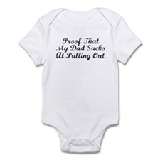 Proof Dad Sucks At Pulling Out Infant Bodysuit
