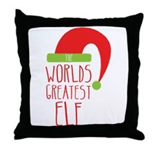 The Worlds GREATEST ELF Throw Pillow