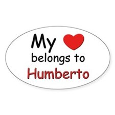 My heart belongs to humberto Oval Decal