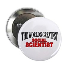 """The World's Greatest Social Scientist"" Button"