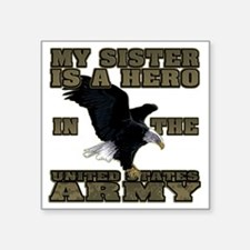 "army hero_sister Square Sticker 3"" x 3"""