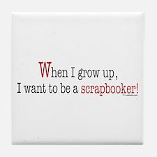 ... a scrapbooker Tile Coaster