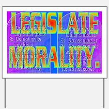 LEGISLATE MORALITY(large framed print) Yard Sign