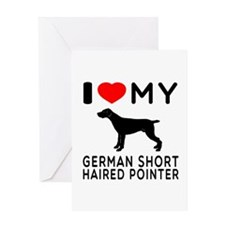 I Love My German Shorthaired Pointer Greeting Card
