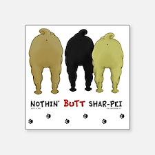 """SharPeiButts Square Sticker 3"""" x 3"""""""