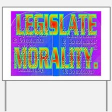 LEGISLATE MORALITY(wall calendar) Yard Sign