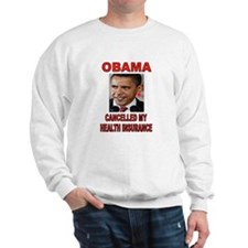 OBAMA CANCELLED Sweatshirt
