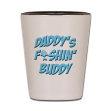 Daddys Fishin Buddy Shot Glass