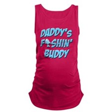 Daddys Fishin Buddy Maternity Tank Top