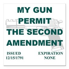 "MY GUN PERMIT THE SECOND Square Car Magnet 3"" x 3"""