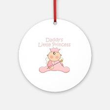 daddys little princess Round Ornament