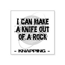 "Knapping 2 Square Sticker 3"" x 3"""