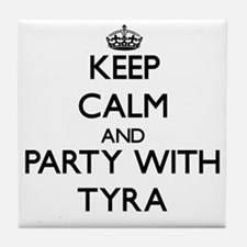 Keep Calm and Party with Tyra Tile Coaster