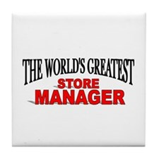 """""""The World's Greatest Store Manager"""" Tile Coaster"""