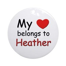 My heart belongs to heather Ornament (Round)