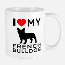 I Love My French Bulldog Mug