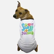 love-need2-T Dog T-Shirt